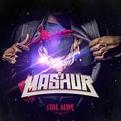 Still Alive by Mashur