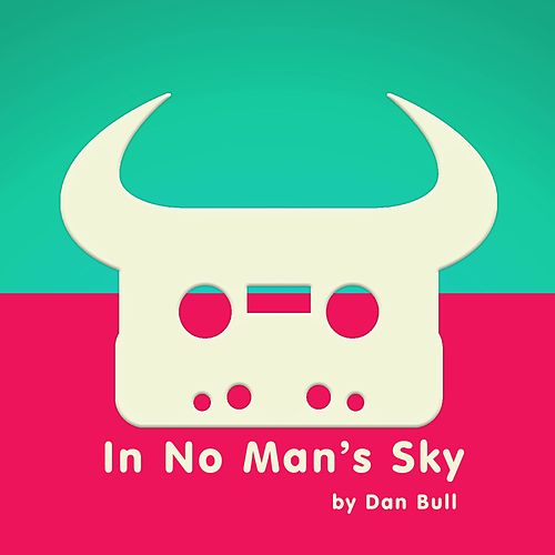 In No Man's Sky by Dan Bull