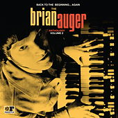 Back to the Beginning ...Again: The Brian Auger Anthology, Vol. 2 by Brian Auger