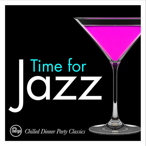 Time For Jazz - Chilled Dinner Party Classics by 101 Strings Orchestra