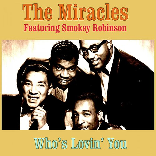 Who's Lovin' You von The Miracles