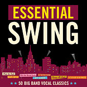 Essential Swing - 50 Big Band Vocal Classics (The Indigo Label) von Various Artists
