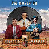 I'm Movin' On - Country Jukebox von Various Artists