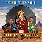 The End of the World - Country Jukebox von Various Artists