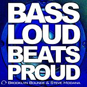 Bass Loud Beats Proud by Brooklyn Bounce