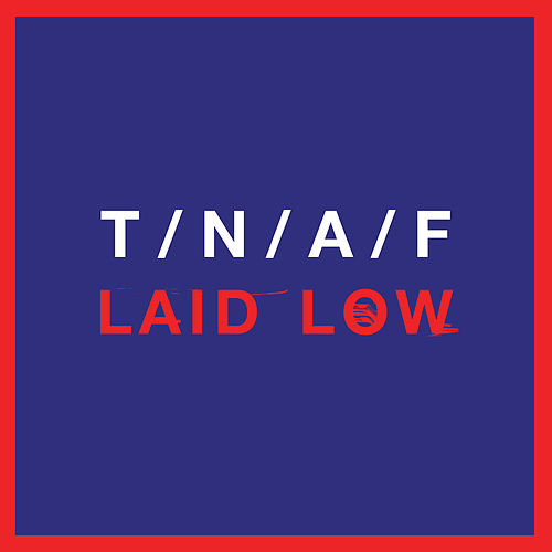 Laid Low by The Naked And Famous