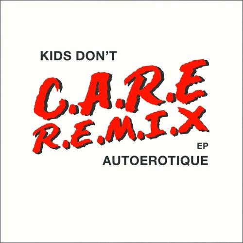 Kids Don't Care (Remixes) by Autoerotique