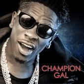 Champion Gal by Shatta Wale