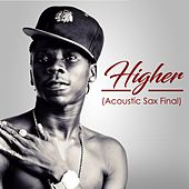 Higher (Acoustic Sax Final) by Stone Bwoy