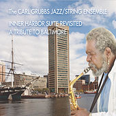 Inner Harbor Suite Revisited: A Tribute to Baltimore by Carl Grubbs (1)
