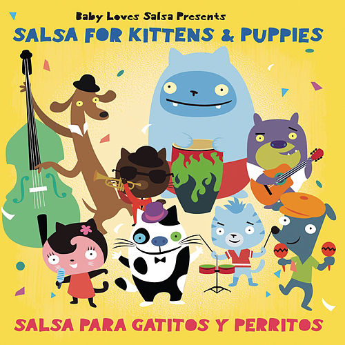 Baby Loves Salsa- For Kittens And Puppies by Baby Loves