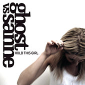 Hold This Girl by Ghost