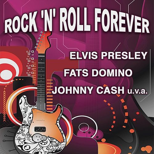 Rock 'n' Roll Forever by Various Artists