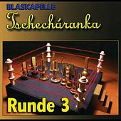 Runde 3 by Blaskapelle Tschecharanka