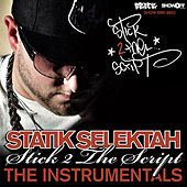 Stick 2 The Script - The Instrumentals by Statik Selektah