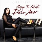 Porque Te Fuiste Dulce Amor by Maria Diaz