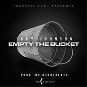 Empty the Bucket by Inky Johnson