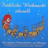 Fröhliche Weihnacht überall (Die schönsten Weihnachtslieder zum Mitsingen) by Christmas Orchestra