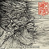 Fallen into Disuse by Wormrot