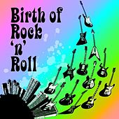 Birth Of Rock n Roll by Various Artists