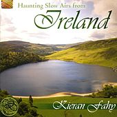 Haunting Slow Airs from Ireland by Kieran Fahy