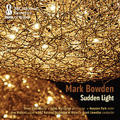 Mark Bowden: Sudden Light by Various Artists