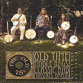 Old Time Fiddle Rags, Classic and Minstrel Banjo by The Old 78's