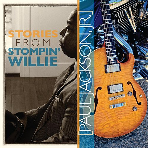 Stories from Stompin' Willie by Paul Jackson, Jr.