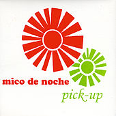 Pick-Up by Mico de Noche