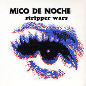 Stripper Wars by Mico de Noche