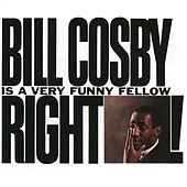 Is A Very Funny Fellow Right! by Bill Cosby