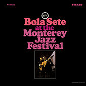 At The Monterey Jazz Festival by Bola Sete