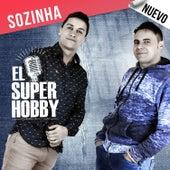 Sozinha by El Super Hobby