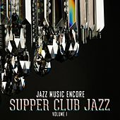 Jazz Music Encore: Supper Club Jazz, Vol. 1 by Various Artists
