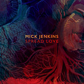 Spread Love by Mick Jenkins