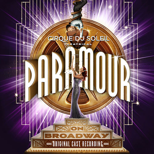 Cirque Du Soleil Paramour (Original Broadway Cast Recording) by Cirque du Soleil