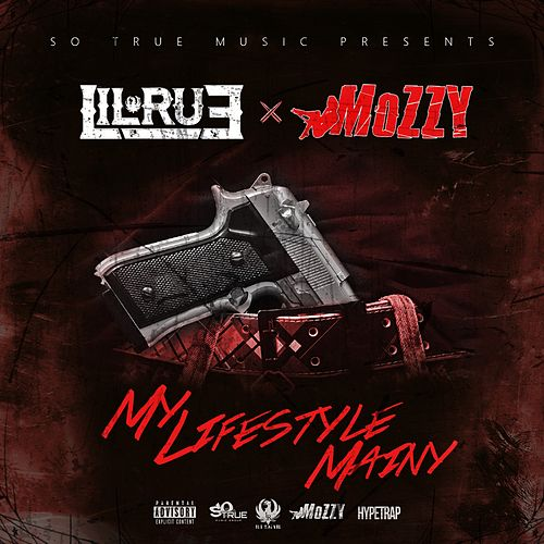 My Lifestyle Mainy (feat. Mozzy) - Single by Lil Rue