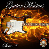 Guitar Masters Series 8 by Various Artists