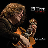 El Tren: Sólo Guitarra by Luis Salinas