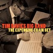 The Expensive Train Set by Tim Davies Big Band