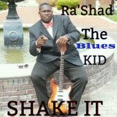 Shake It by Rashad the Blues Kid
