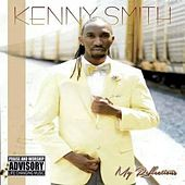 My Reflections by Kenny Smith