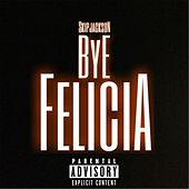 Bye Felicia by Skip Jackson