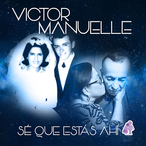 Sé Que Estás Ahí by Víctor Manuelle