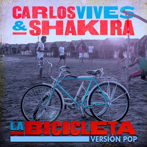 La Bicicleta (Versión Pop) by Carlos Vives & Shakira
