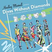 Divas Without Diamonds: The Best Female Singers You've Never Heard by Various Artists