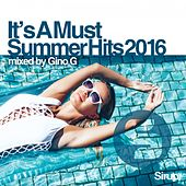 Gino G - It's a Must - Summer Hits 2016 by Various Artists