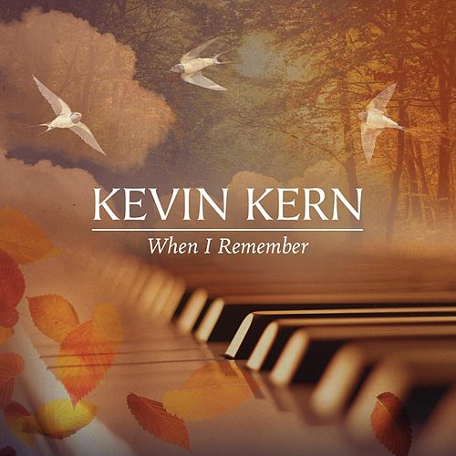 When I Remember by Kevin Kern