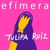 Efímera by Tulipa Ruiz