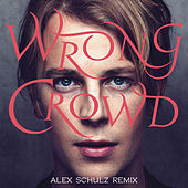 Wrong Crowd (Alex Schulz Remix) by Tom Odell